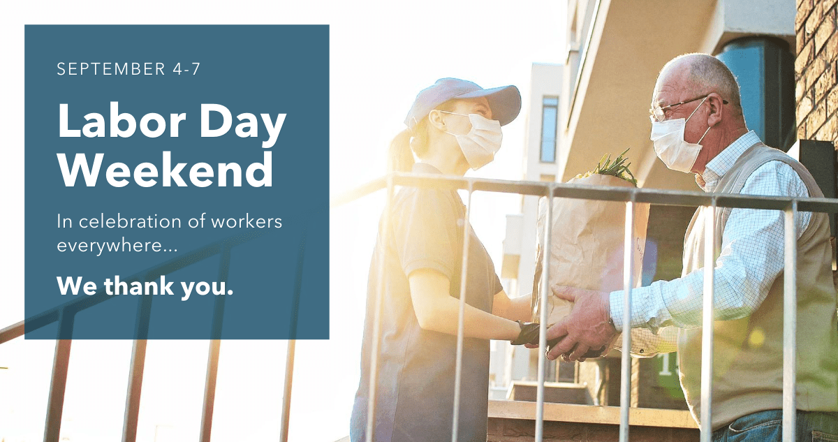 Labor Day weekend: In celebration of workers everywhere, we thank you.