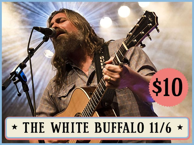 The White Buffalo 11/6