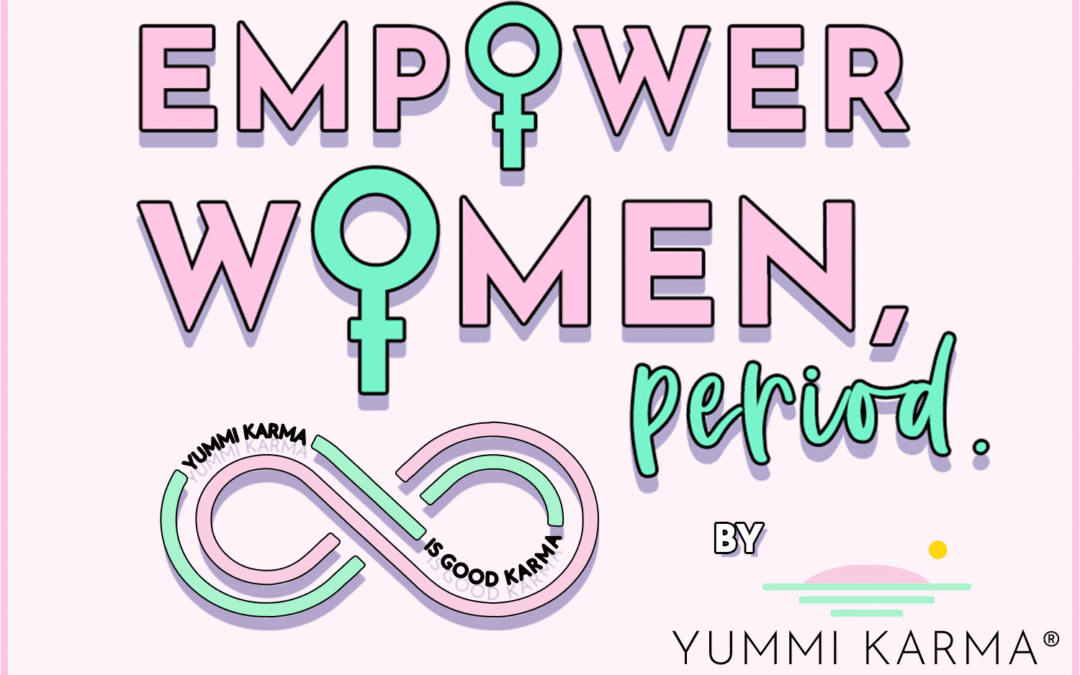 Empower Women, Period